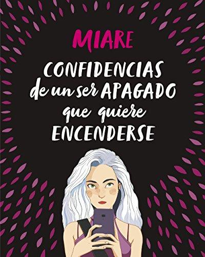 Confidencias de un ser apagado que quiere encenderse (Spanish Edition)