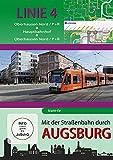 Mit der Straßenbahn durch Augsburg - Linie 4 - Oberhausen Nord bis Oberhausen Nord, DVD