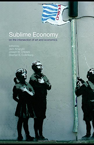 Sublime Economy: On the intersection of art and economics (Routledge Frontiers of Political Economy)