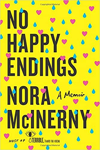 No Happy Endings: A Memoir: McInerny, Nora: 9780062792402: Amazon ...
