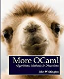 More OCaml: Algorithms, Methods, and Diversions