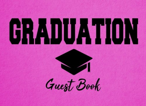 Graduation Guest Book: Hot Pink Graduation Party Decoration Congratulations Graduate Gift (Tassel Grads) ebook