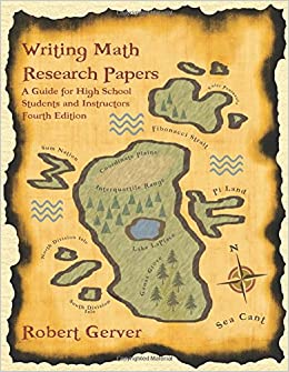 Book Writing Math Research Papers - 4th Edition: A Guide for High School Students and Instructors