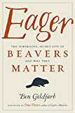 #3: Eager: The Surprising, Secret Life of Beavers and Why They Matter