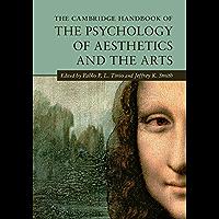 The Cambridge Handbook of the Psychology of Aesthetics and the Arts (Cambridge Handbooks in Psychology)