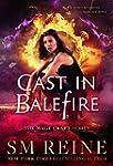Cast in Balefire: An Urban Fantasy No...