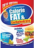 The CalorieKing Calorie, Fat, & Carbohydrate Counter 2012
