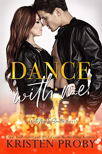 Dance With Me (With Me In Seattle Book 12) by [Proby, Kristen]