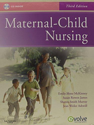 Maternal-Child Nursing - Text & Mosby's Maternal-Newborn & Women's Health Nursing Video Skills & Mosby's Nur