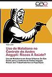 Uso de Malationa No Controle Do Aedes Aegypti, Thais Leme, 3659042102