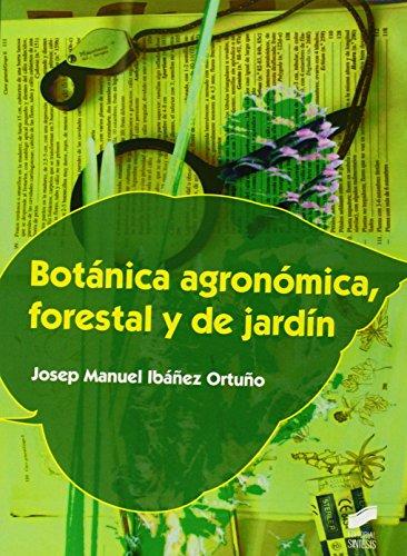 Descargar Libro Botánica Agronómica, Forestal Y De Jardín Josep Manuel Ibáñez Ortuño
