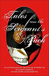 Tales From The Sergeant's Pack: A Charity Anthology For St Luke's Hospice