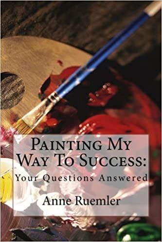 Book Painting My Way To Success:: Your Questions Answered