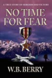 No Time for Fear, W. B. Berry, 142572793X