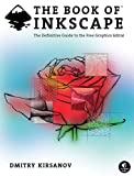 The Book of Inkscape: The Definitive Guide to the Free Graphics Editor
