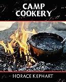 Camp Cookery, Horace Kephart, 1594626251