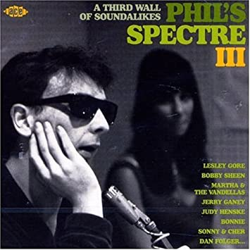 1fe5978b25 Phil s Spectre III  A Third Wall Of Soundalikes  Amazon.co.uk  Music