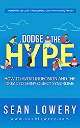 Dodge the Hype: How to Avoid Indecision and  the Dreaded Shiny Object Syndrome