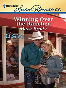 Winning Over the Rancher (Hometown U.S.A.) by [Brady, Mary]