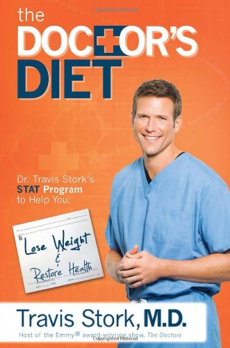 The Doctor's Diet: Dr. Travis Stork's STAT Program to Help You Lose Weight & Restore Health cover
