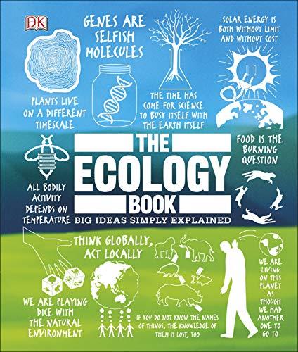 The Ecology Book: Big Ideas Simply Explained por Dk,Tony Juniper