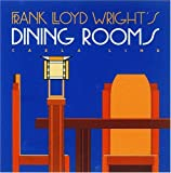 Frank Lloyd Wright's Dining Rooms, Carla Lind, 0876544707