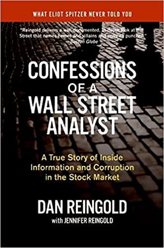64f1eb4b9bf Confessions of a Wall Street Analyst: A True Story of Inside Information  and Corruption in the Stock Market: Daniel Reingold, Jennifer Reingold: ...