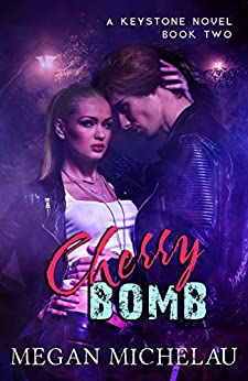 Cherry Bomb (A Keystone Novel Book 2) by [Michelau, Megan]