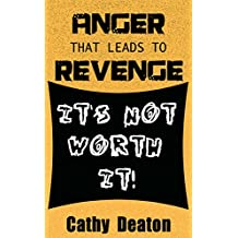 Anger That Leads To Revenge: It's Not Worth It