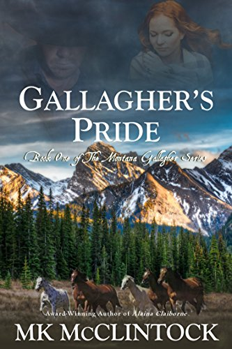 Gallagher's Pride (Montana Gallagher Series Book 1) by [McClintock, MK]