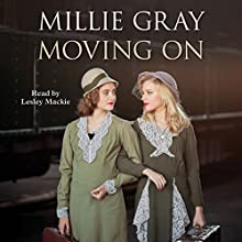 Moving On Audiobook by Millie Gray Narrated by Lesley Mackie