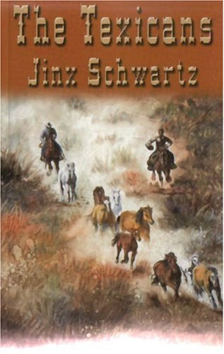 Book: The Texicans by Jinx Schwartz