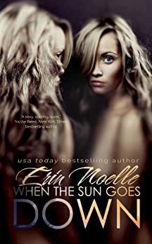 When the Sun Goes Down (Dusk Til Dawn Book 1) by [Noelle, Erin]