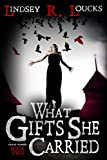 What Gifts She Carried (The Grave Winner Book 2)