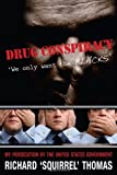 Drug Conspiracy, Richard Thomas, 1603060642