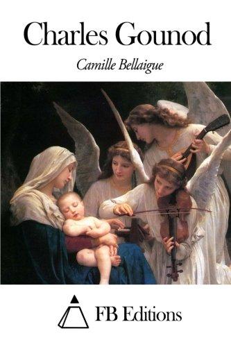 Charles Gounod  [Bellaigue, Camille] (Tapa Blanda)