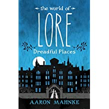 The World of Lore, Volume 3: Dreadful Places: Now a major online streaming series (English Edition)