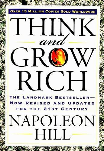 Think and Grow Rich - Pense e Enriqueça (Quem Pensa Enriquece) - de Napoleon Hill