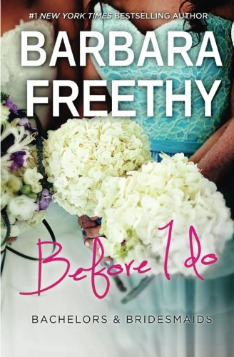 Before I Do (Bachelors & Bridesmaids) (Volume 4)
