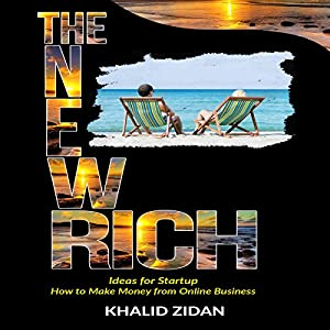 The New Rich: Online Business Audiobook