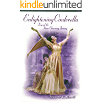 Enlightening Cinderella Beyond the Prince Charming Fantasy (English Edition)