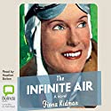 The Infinite Air Audiobook by Fiona Kidman Narrated by Heather Bolton