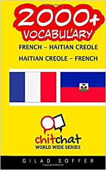Book 2000+ French - Haitian Creole Haitian Creole - French Vocabulary