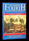 img - for The Glorious Fourth: An American Holiday, an American History by Diana Karter Appelbaum (1989-05-01) book / textbook / text book