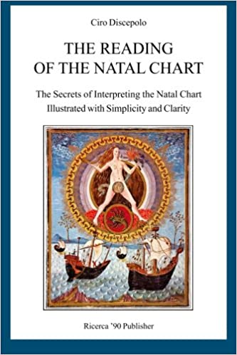 The Reading of the Natal Chart: The Secrets of Interpreting the