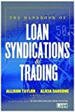 img - for The Handbook of Loan Syndications and Trading (Professional Finance & Investment) book / textbook / text book