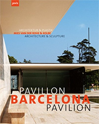 Barcelona Pavilion: Mies van der Rohe & Kolbe: Architecture and Sculpture