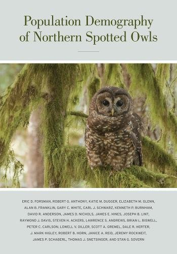 (Population Demography of Northern Spotted Owls (Studies in Avian Biology))