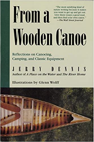 From A Wooden Canoe Reflections On Canoeing Camping And Classic