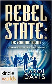 Silo Saga: Rebel State: The Year One Trilogy (Kindle Worlds) by [Davis, Carol]